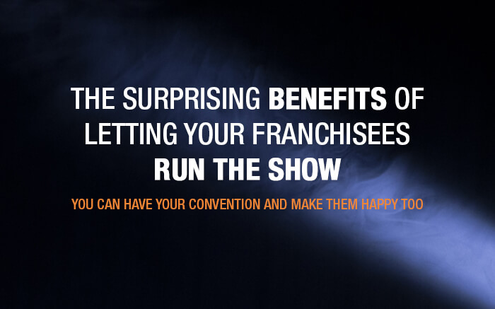 Franchise Conference Report - Let Franchisees Run The Show