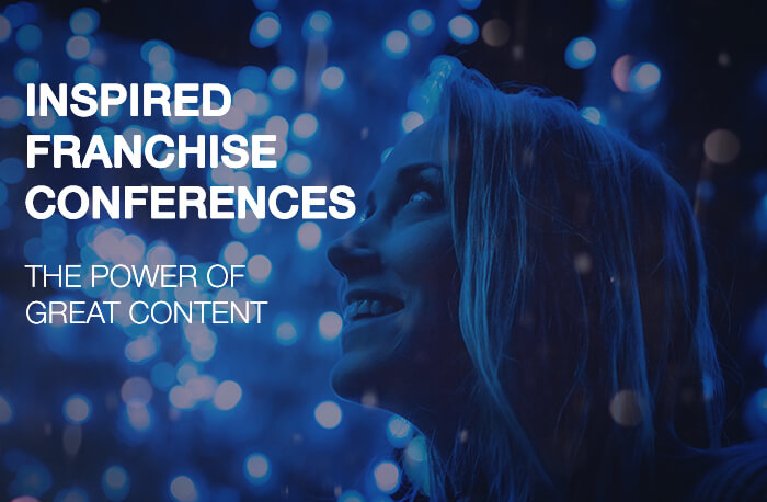 the power of great content - inspired franchise conferences.